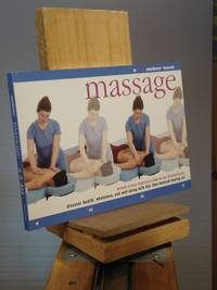 Massage: A FlowmotionT Book: Discover Health, Wholeness, and Well-Being With This Time-Honored Healing Art