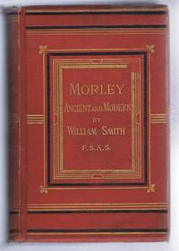 Morley: Ancient and Modern