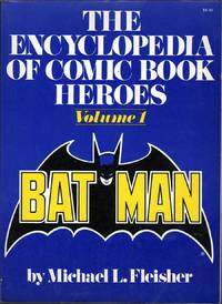 The Encyclopedia of Comic Book Heroes, Vol. 1: Batman