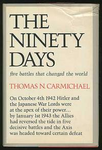 The Ninety Days: Five Battles that Changed the World