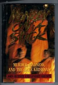 Monkey on a Stick : Murder, Madness, and the Hare Krishnas by  Lindsey  John; Gruson - 1st Edition - 1988 - from Sparkle Books and Biblio.com