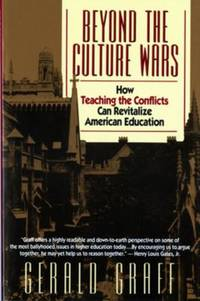 Beyond the Culture Wars : How Teaching the Conflicts Can Revitalize American Education