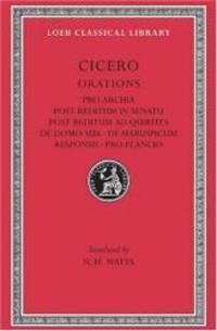 Cicero: Orations: Pro Archia, Post Reditum in Sentu, Post Reditum Ad Quirit (Loeb Classical...
