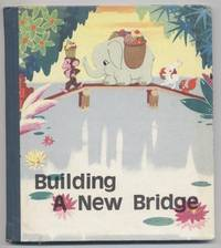 Building a New Bridge by Yun, Wan; Illustrated By Chen Yungchen - 1979