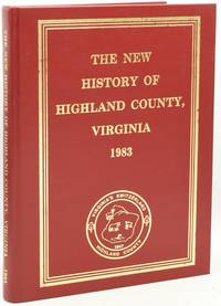 THE NEW HISTORY OF HIGHLAND COUNTY, VIRGINIA. 1983