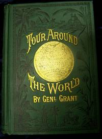 A Tour Around the World by General Grant; James D. McCabe, editor - 1879
