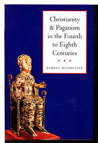 CHRISTIANITY AND PAGANISM IN THE FOURTH TO EIGHTH CENTURIES.