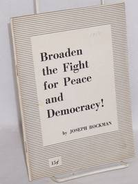 Broaden the fight for peace and democracy!
