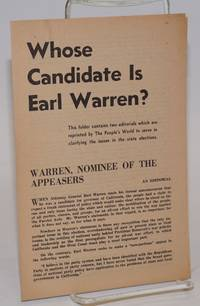Whose candidate is Earl Warren? This folder contains two editorials which are reprinted by The People's World to serve in clarifying the issues in the state elections