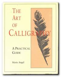image of The Art Of Calligraphy A Practical Guide