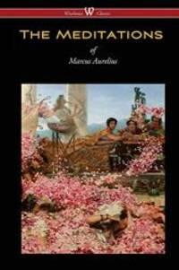 The Meditations of Marcus Aurelius (Wisehouse Classics Edition) by Marcus Aurelius - Paperback - 2015-06-01 - from Books Express and Biblio.com