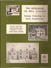 The Bethlehem Oil Mill 1745-1934 German Technology in Early Pennsylvania