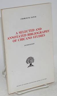 A selected and annotated bibliography of Chicano studies