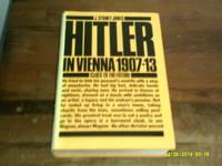Hitler in Vienna 1907-13 by J. Sydney Jones - 1983