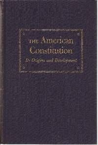 The American Constitution Its Origins and Development ***2 VOLUMES***