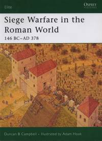 Siege Warfare in the Roman World 146 BC-AD 378 (Elite)