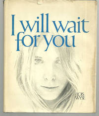 I WILL WAIT FOR YOU by  Lois Wyse - First Edition - 1971 - from Gibson's Books and Biblio.com