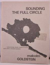 Sounding the Full Circle (Concerning Music Improvisation and Other Related Matters).