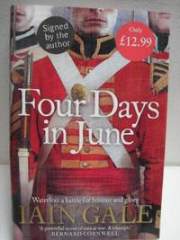 Four Days in June by  Iain Gale - Signed First Edition - 2006 - from HERB RIESSEN-RARE BOOKS (SKU: 7019)