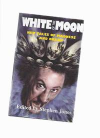 White of the Moon:  New Tales of Madness and Dread ( Home Again; Unhasped; Rats Live on No Evil...