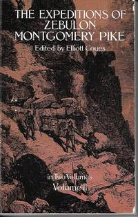 The Expeditions Of Zebulon Montgomery Pike Volume 2
