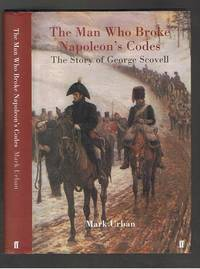 image of The Man Who Broke Napoleon's Codes: The Story of George Scovell