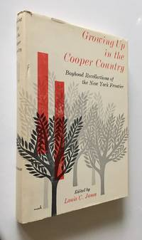 Growing Up in Cooper Country Boyhood Recollections of the New York Frontier by  Ed  Louis C. - First Edition; Second Printing - 1965 - from Time Traveler Books (SKU: 17011)