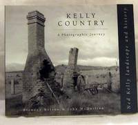 Kelly Country A Photographic Journey