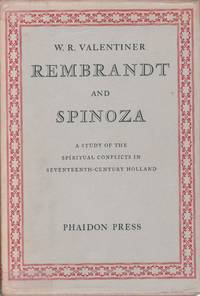 Rembrandt and Spinoza. A Study of the Spiritual Conflicts in Seventeenth-Century Holland