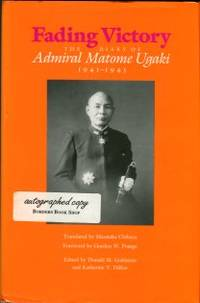 Fading Victory: The Diary Of Admiral Matome Ugaki, 1941-1945