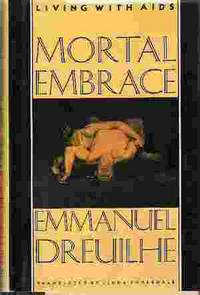 MORTAL EMBRACE Living with Aids