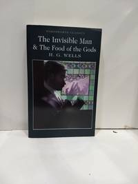 The Invisible Man & Food Of The Gods