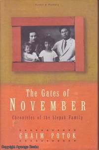 The Gates of November: Chronicles of the Slepak Family by Chaim Potok - First Printing - 1997 - from Ayerego Books (IOBA) and Biblio.com