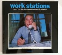 Work Stations: Office Life in London Photographed by Anna Fox by  Anna FOX - Paperback - First edition - 1988 - from tinyBook and Biblio.com