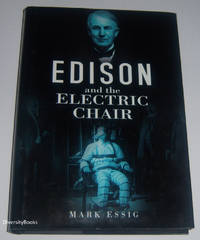 EDISON AND THE ELECTRIC CHAIR : A Study of Light and Death