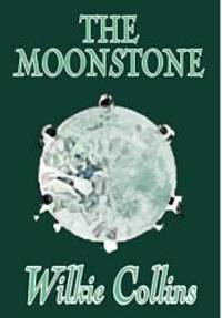 image of The Moonstone by Wilkie Collins, Fiction, Classics, Mystery & Detective (Wildside Fantasy Classic)