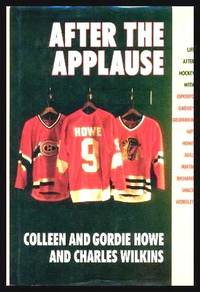 image of AFTER THE APPLAUSE - Ten NHL Greats and Their Lives After Hockey