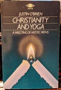 Christianity And Yoga by Justin O'Brien - 1989