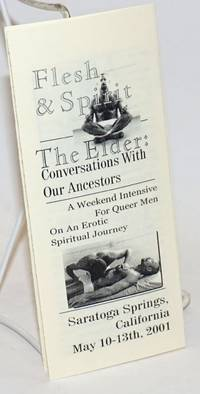 Flesh & Spirit - The Elder: conversations with our ancestors [brochure] a weekend intensive for queer men on an erotic spiritual journey, Saratoga Springs, California May 10-13th, 2001