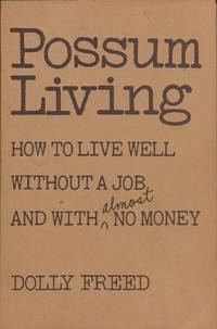 image of Possum Living: How to Live Well without a Job and with almost No Money
