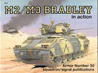 M2/M3 BRADLEY IN ACTION.  SQUADRON/SIGNAL ARMOR NUMBER 30.
