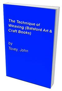 image of The Technique of Weaving (Batsford Art & Craft Books)