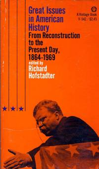 Great Issues in American History:From Reconstruction to the Present Day, 1864-1969