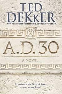 A. D. 30 : A Novel