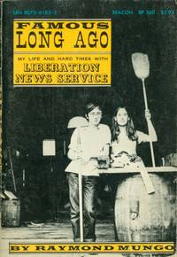 Famous Long Ago: My Life and Hard Times With Liberation News Service
