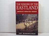 image of The Sinking Of The Eastland: America's Forgotten Tragedy