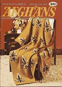 Afghans, Crocheted, Knitted and Afghan Stitch Book No. 195