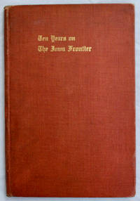 Ten Years on The Iowa Frontier: Pioneer Experiences of William H. Ingham in the Fifties