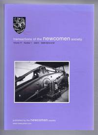 Transactions of the Newcomen Society for the study of the history of Engineering & Technology. Vol. 77, no.1 - 2007