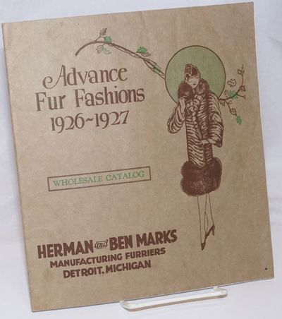 Detroit: Herman and Ben Marks, Manufacturing Furriers, 1926. Pamphlet. 32p., every page features b&w...